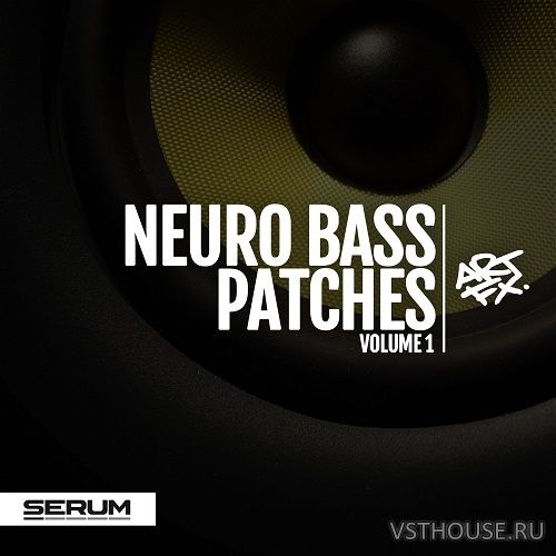 ARTFX - Neuro Bass Patches Vol. 1 (SYNTH PRESET)