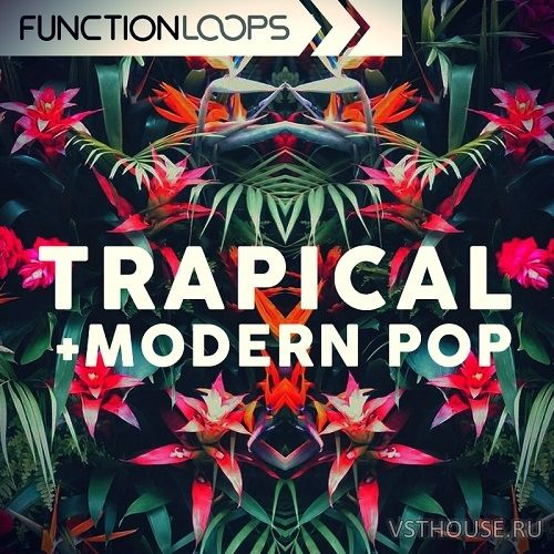 Function Loops - Trapical & Modern Pop (MIDI, WAV, SYLENTH1)
