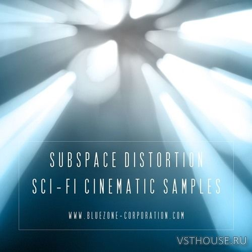 Bluezone Corporation - Subspace Distortion Sci-Fi Cinematic Samples