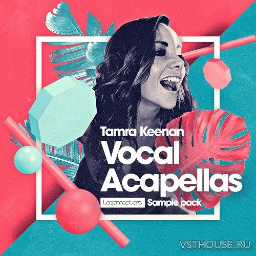 Loopmasters - Tamra Keenan Vocal Acapellas (REX2, WAV)