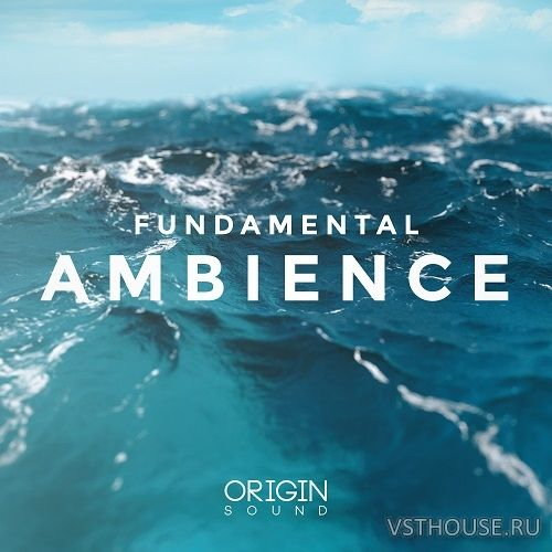 Origin Sound - Fundamental Ambience (WAV, MIDI, MASSIVE)