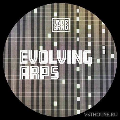 UNDRGRND Sounds - Evolving Arps (MIDI, WAV)