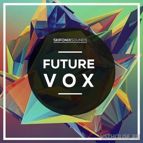 Skifonix Sounds - Future Vox (MIDI, WAV, SERUM)