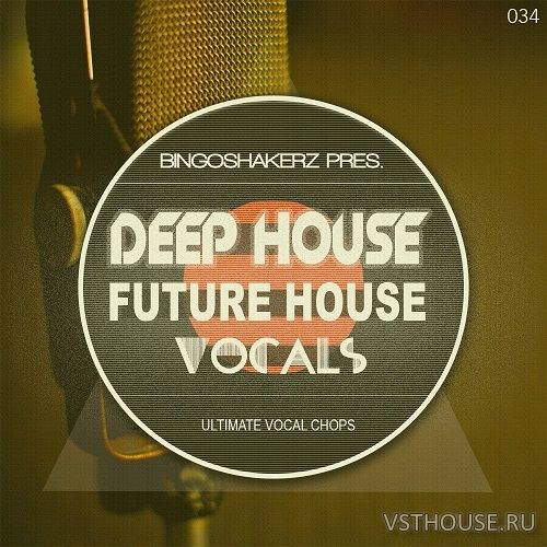 Bingoshakerz - Future House & Deep House Vocals (WAV)