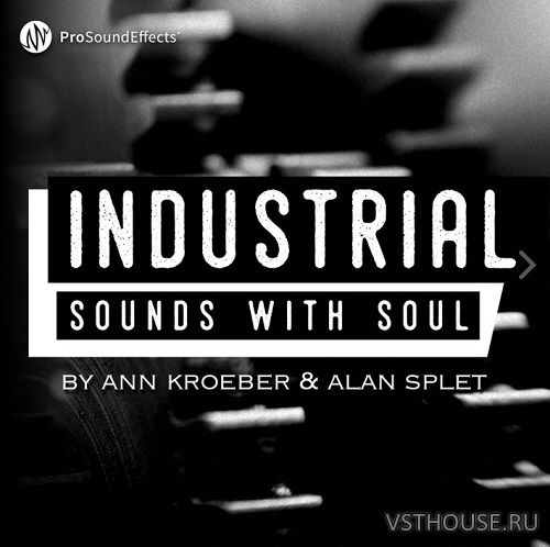 Pro Sound Effects - Industrial Sounds with Soul (WAV)