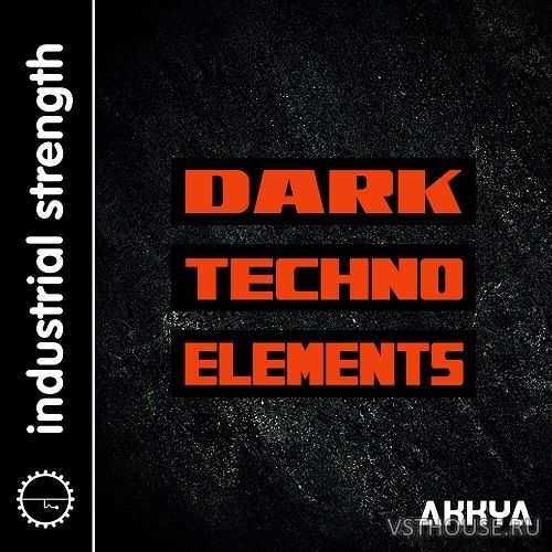 Industrial Strength - Akkya Dark Techno Elements (BATTERY, WAV)
