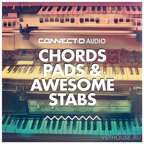 CONNECTD Audio - Chords Pads & Awesome Stabs (AIFF, WAV, SAMPLER PATCH