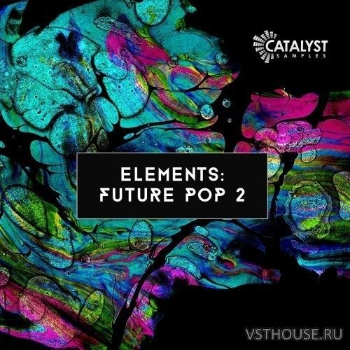 Catalyst Samples - Elements Future Pop Vol. 2 (MIDI, WAV, SERUM)