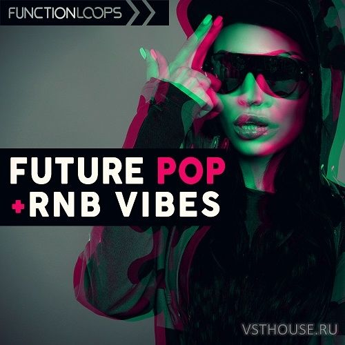 Function Loops - Future Pop & Rnb Vibes (MIDI, WAV)