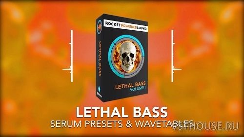 Rocket Powered Sound - Lethal Bass Vol.1 (SYNTH PRESET)