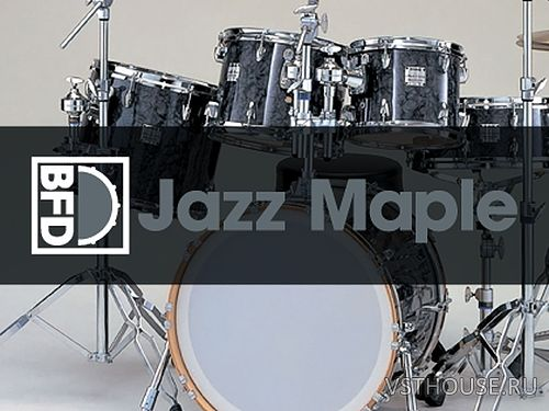 FXpansion - BFD Jazz Maple (BFD3)