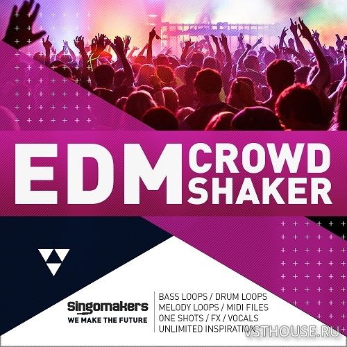 Singomakers - EDM Crowd Shaker