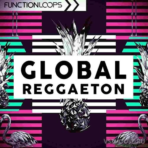 Function Loops - Global Reggaeton (MIDI, WAV, SYLENTH1, SPIRE)
