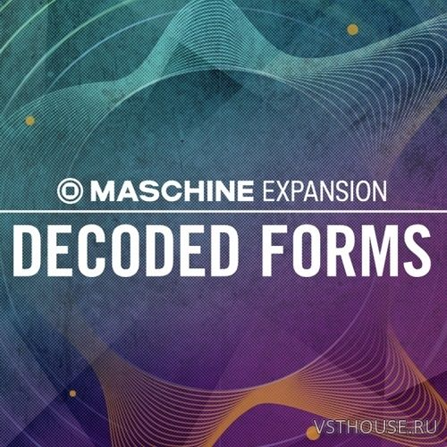 Native Instruments - Decoded Forms (MASCHINE)