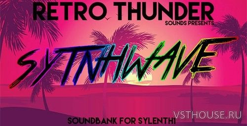 Producerbox - Retro Thunder Synthwave for Sylenth
