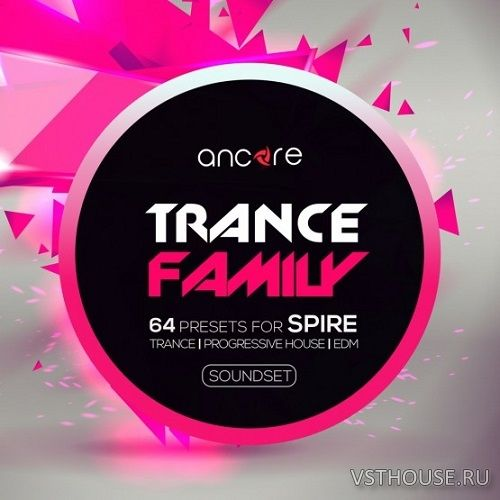 Ancore Sounds - Spire Trance Family Vol.1 (SYNTH PRESET)