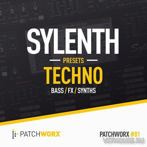 Loopmasters - Patchworx 81 - Timmo - Techno Sylenth Presets
