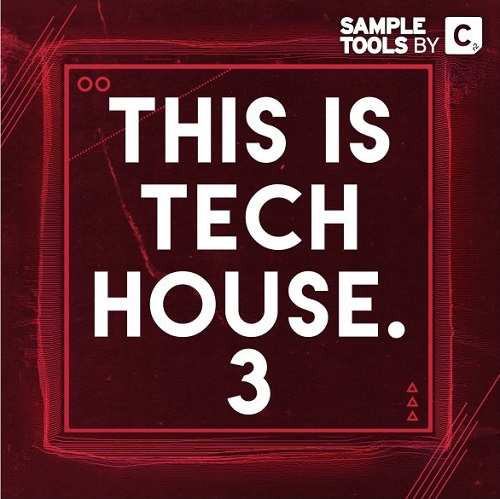 Sample Tools by Cr2 - This is Tech House 3 (MIDI, WAV, MASSIVE)