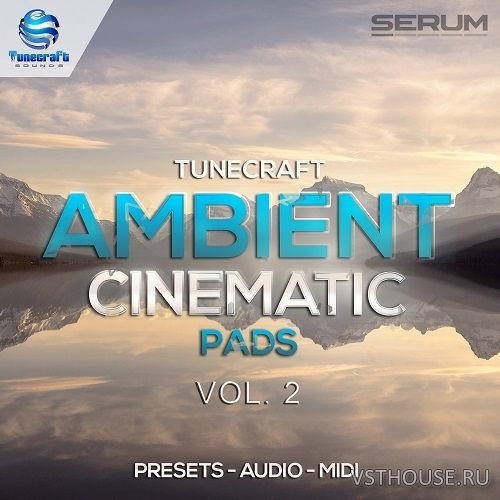 Tunecraft Sounds - Ambient Cinematic Pads Vol.2 (MIDI, WAV, SERUM)
