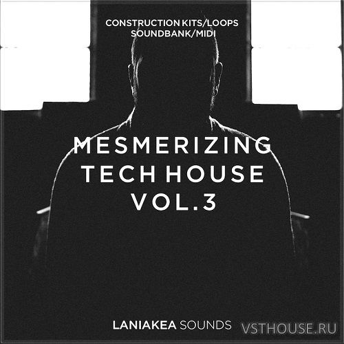 Laniakea Sounds - Mesmerizing Tech House Vol. 3 (MIDI, WAV, SPIRE)