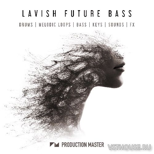 Production Master - Lavish Future Bass (WAV)
