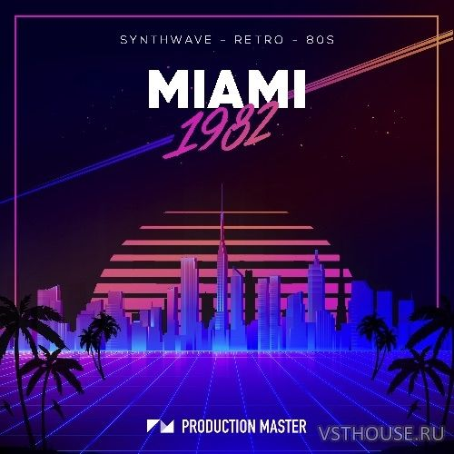 Production Master - Miami 1982 (WAV)