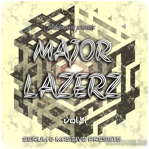 Patchmaker - Major Lazerz Vol.4 (SYNTH PRESET)