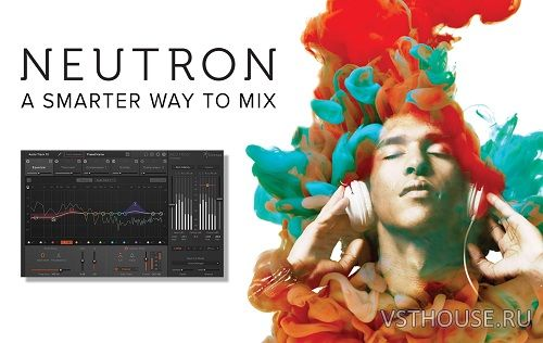 iZotope - Neutron Advanced 2.01 VST, VST3, RTAS, AAX x86 x64