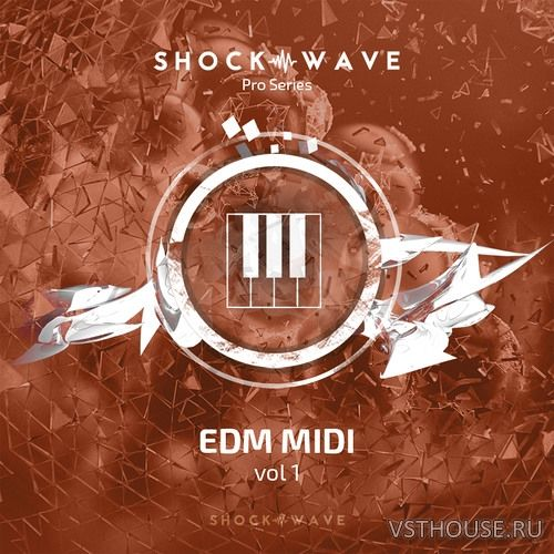 Shockwave - Pro Series EDM MIDI Volume.1 (WAV, MIDI)