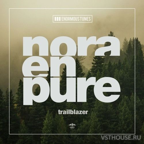 Nora En Pure – Trailblazer (Remix Stems) - ремикс пак - Ремикс паки