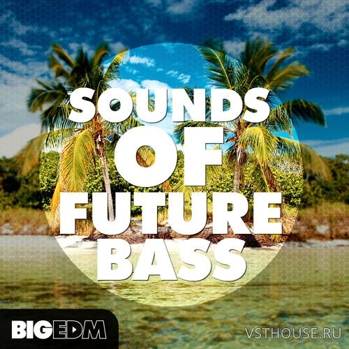 Big EDM - Sounds Of Future Bass