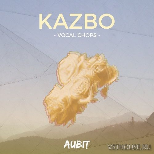 Aubit - Kazbo Vocal Chops (WAV)