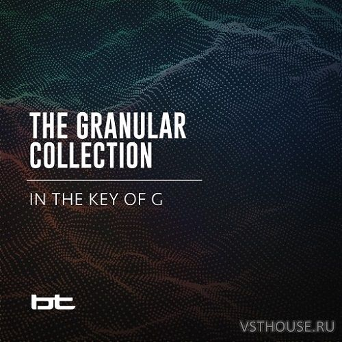 BT - The Granular Collection In The Key Of G (WAV, AIFF)