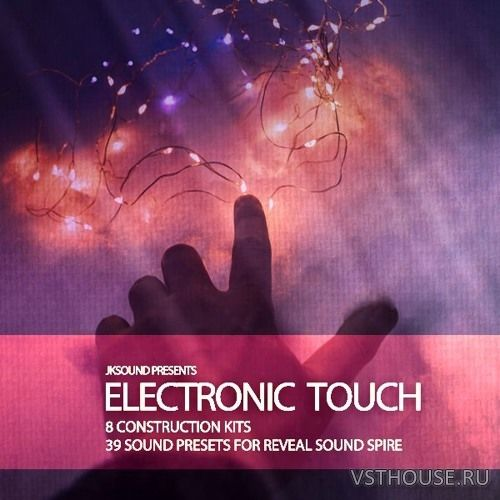 Jksound - Electronic Touch for SPiRE (MIDI, WAV, SPiRE)