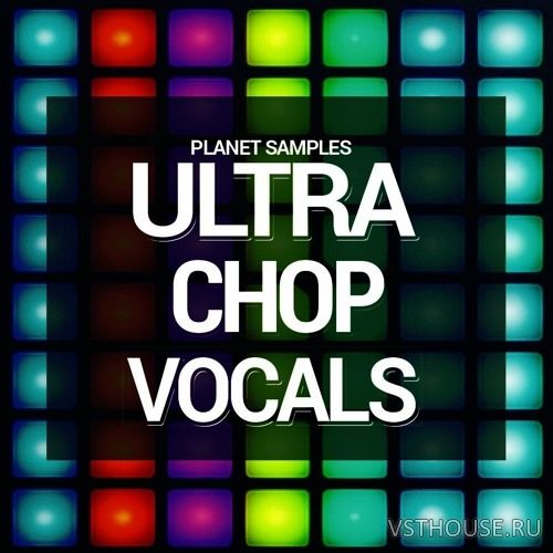 Planet Samples - Ultra Chop Vocal (WAV)
