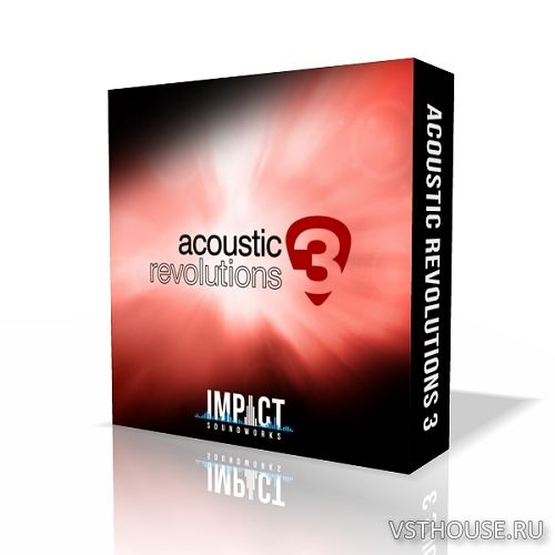 Impact Soundworks - Acoustic Revolutions 3 (KONTAKT)