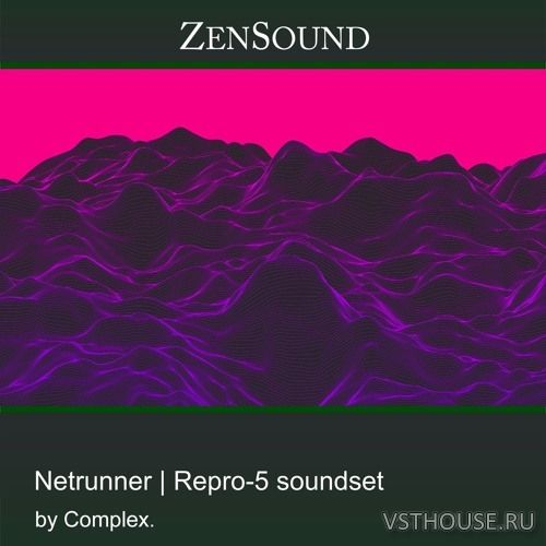 Zensound - Netrunner Repro-5 Soundset (SYNTH PRESET)