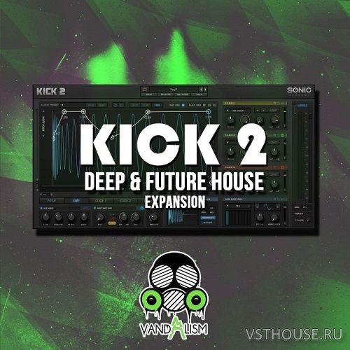 Vandalism - KICK 2 Deep & Future House Expansion (SYNTH PRESET)