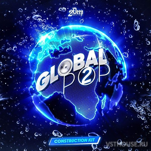 2DEEP - Global Pop 2 (MIDI,WAV,SPIRE,SERUM,SYLENTH1,THORN)