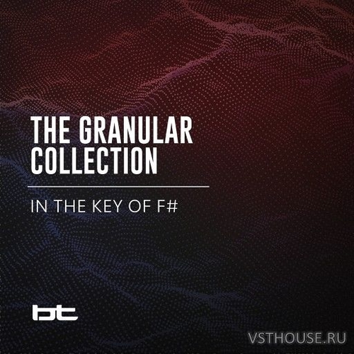 BT - The Granular Collection - In The Key Of F# (WAV, AIFF)