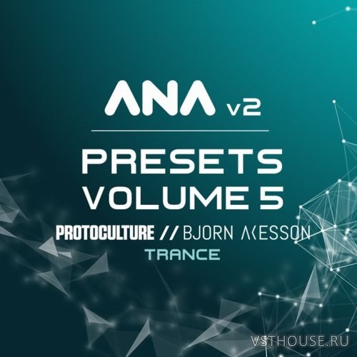 Sonic Academy - ANA 2 Presets Vol. 5 - Trance (SYNTH PRESET)