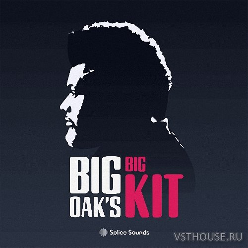 Splice Sounds - BIG OAK'S BIG KIT (WAV)