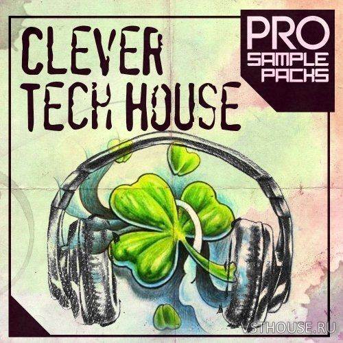 Pro Sample Packs - Clever Tech House (WAV, MIDI, SYLENTH1, SPiRE)
