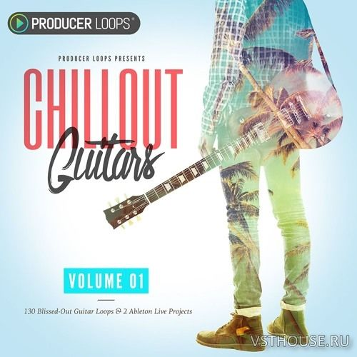 Producer Loops - Chillout Guitars (WAV, REX, AIFF, ABLETON)