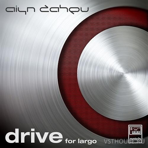 Aiyn Zahev Sounds - Largo Drive (SYNTH PRESET)