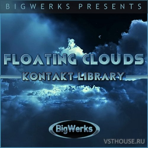 BigWerks - Floating Clouds (KONTAKT)