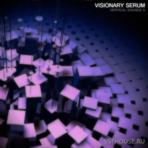 Vertical Sounds - Vertical Sounds 5 - Visionary Serum (SYNTH PRESET)