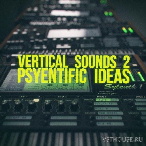 Vertical Sounds - Vertical Sounds 2 - Psyentific Ideas (SYLENTH1)