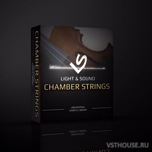 Light and Sound - Chamber Strings v.2 (KONTAKT) PART 1-2