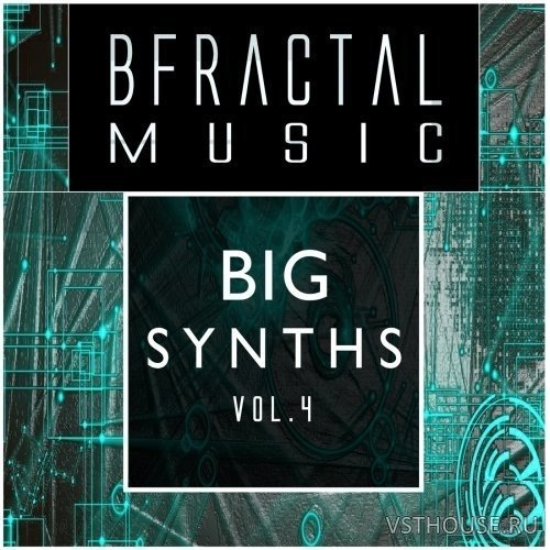 BFractal Music - Big Synths Vol.4 (WAV)